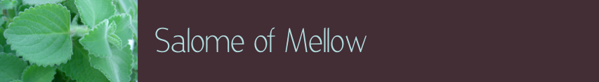 Salome of Mellow